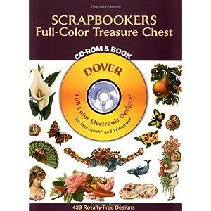 【クリックでお店のこの商品のページへ】Scrapbookers Full-Color Treasure Chest CD-ROM and Book (Dover Electronic Clip Art) [ペーパーバック]
