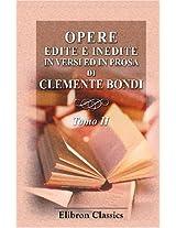 Opere edite e inedite in versi ed in prosa di Clemente Bondi: Tomo 2 (Italian Edition)