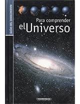 Para comprender el universo / Understanding the universe (Guias Del Conocimiento / Knowledge Guides)