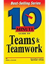 10 Minute Guide to Teams and Team Work (10 Minute Guides)