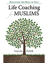 Discover the Best in You!: Life Coaching for Muslims