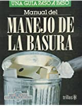 Manual de manejo de la basura/ Waste Management Guide: Una guia paso a paso/ a Step by Step Guide (Como Hacer Bien Y Facilmente/ How to Do Well and Easily)