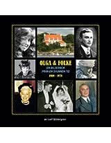 Olga & Folke: En Bilderbok Fran en Svunnen Tid: Om Min Amerikanska Mormor Olga och Svenska Morfar Folke som Byggde Lysholmen Pa Saro. 150 Bilder Fran 1909-1978