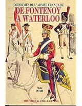 De Fontenoy a Waterloo: Uniformes De l'Armee Francaise