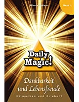 Daily Magic - Dankbarkeit: Mitmachen und Erleben! (German Edition)