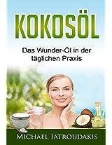 Kokosöl: Das Wunder-Öl in der täglichen Praxis ...über 17 Anwendungsmöglichkeiten für Körper, Geist und Seele (Haarpflege, Hautpflege, Entgiftung, Zahnpasta / WISSEN KOMPAKT) (German Edition)
