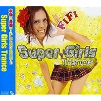 SUPER GIRLS TRANCE-フィフィ ver.-