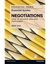 FT Essential Guide to Negotiations: How to achieve win: win outcomes (The FT Guides)