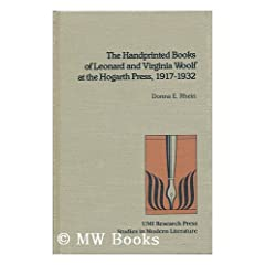 The Handprinted Books of Leonard and Virginia Woolf at the Hogarth Press, 1917-1932 (Studies in Modern Literature)