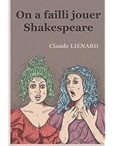 On a failli jouer Shakespeare