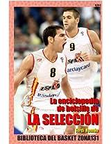 La enciclopedia de bolsillo de la Selección (Biblioteca del basket Zona131 nº 14) (Spanish Edition)