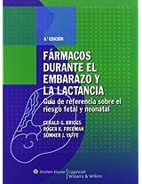 Farmacos durante el embarazo y la lactancia: Guia de referencia sobre el riesgo fetal y neonatal
