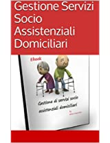 Gestione Servizi Socio Assistenziali Domiciliari (Italian Edition)