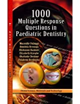 1000 Multiple Response Questions in Paediatric Dentistry (Dental Science, Materials and Technology)