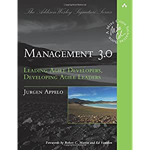 Management 3.0: Leading Agile Developers, Developing Agile Leaders (Addison Wesley Signature Series)