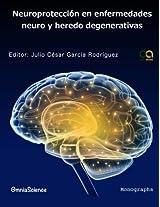 Neuroprotección en enfermedades neuro y heredo degenerativas