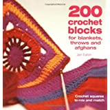 200 Crochet Blocks for Blankets, Throws and Afghans: Crochet Squares to Mix-and-MatchJan Eaton�ɂ��
