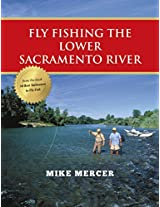 Fly Fishing the Lower Sacramento River