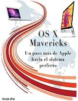 OS X Mavericks: Un paso más de Apple hacia el sistema perfecto (Spanish Edition)