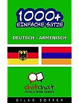 1000+ Einfache Sätze Deutsch - Armenisch (Geplauder Weltweit) (German Edition)