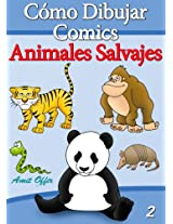 Cómo Dibujar Comics: Animales Salvajes (Libros de Dibujo nº 2) (Spanish Edition)