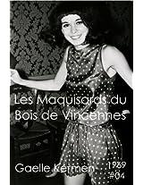 #04 Les Maquisards du Bois de Vincennes (50 ans d'écriture en cahier 1960-2010) (French Edition)