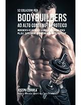 52 Colazioni Per Bodybuilder Ad Alto Contenuto Proteico: Incrementa Velocemente La Massa Muscolare Senza Pillole, Supplementi Di Proteine O Barrette Proteiche