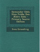 Saemundar Edda Hins Frooa: Den Aeldre Edda - Primary Source Edition