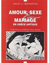AMOUR, SEXE ET MARRIAGE EN GRÈCE ANTIQUE
