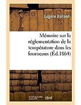 Memoire Sur La Reglementation de La Temperature Dans Les Fourneaux (Savoirs Et Traditions)