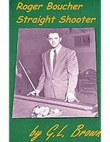Roger Boucher, Straight Shooter