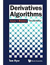 Derivatives Algorithms: Bones Volume 1