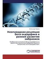 Neopioidnaya Retseptsiya Beta-Endorfina V Rannem Razvitii Embrionov