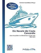 Die Havarie der Costa Concordia: Eine Kreuzfahrt im Mittelmeer wurde zum Alptraum