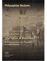 The Sphinx of Bloomsbury: The Literary Essays and Biographies of Lytton Strachey (Philosophiae Doctores)