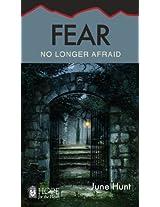 Fear: No Longer Afraid (Hope for the Heart)