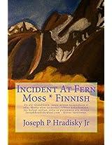 Incident At Fern Moss * Finnish