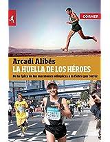 La huella de los héroes: De la épica de las maratones olímpicas a la fiebre por correr (Deportes (corner))