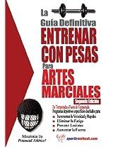 La guía definitiva - Entrenar con pesas para artes marciales (Spanish Edition)