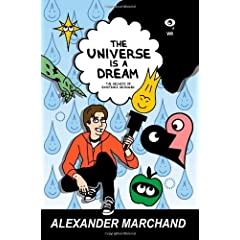The Universe Is a Dream: The Secrets of Existence Revealed