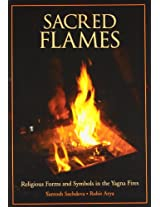 Sacred Flames: Religious Forms and Symbols in the Yagna Fires