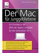 Der Mac für Junggebliebene - Ein Einstieg in die Welt der Apple Computer für die Generation 50+