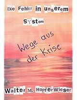 Die Fehler in unserem System: Wege aus der Krise (German Edition)
