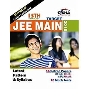 Target JEE Main 2015: 13 Past Solved Papers, 2002-2014 + 10 Mock Tests