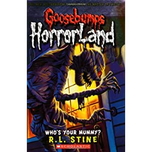 Whos Your Mummy? (Goosebumps Horrorland - 6)
