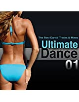 Ultimate Dance 01: The Best Dance Tracks And Mixes