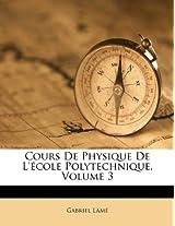 Cours de Physique de L'Ecole Polytechnique, Volume 3