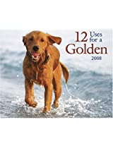 12 Uses for a Golden 2008 Calendar