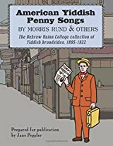 American Yiddish Penny Songs: By Morris Rund and Others
