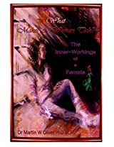 What Makes a Woman Tick?: The Inner Workings of a Female: Volume 2 (What Makes Men, Women and Children Tick?)